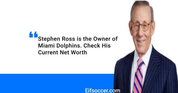 Stephen Ross Net worth